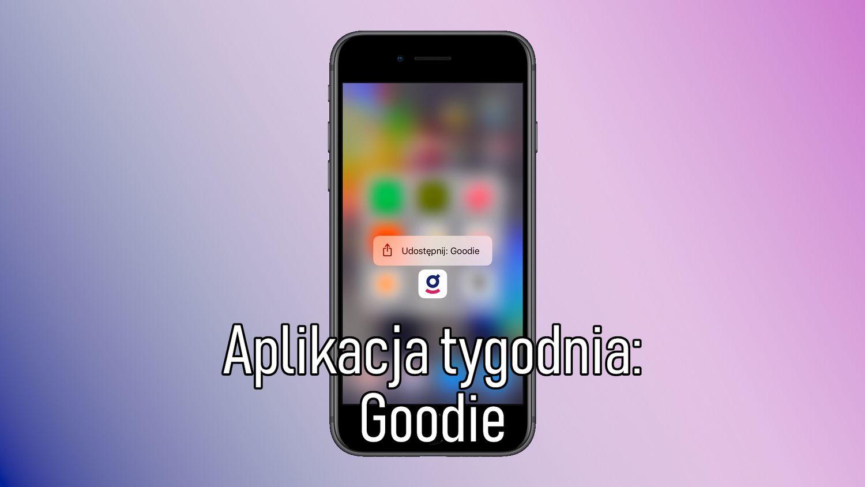 #1 Aplikacja tygodnia – Goodie, osobisty łowca okazji
