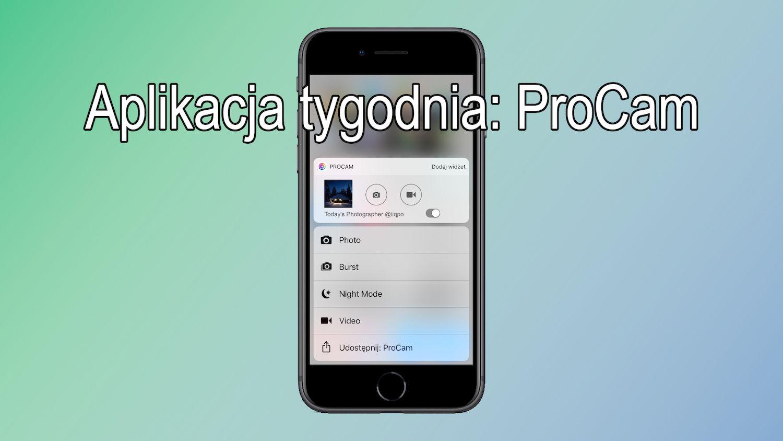 #3 Aplikacja tygodnia – ProCam, czyli aparat w lepszym wydaniu!