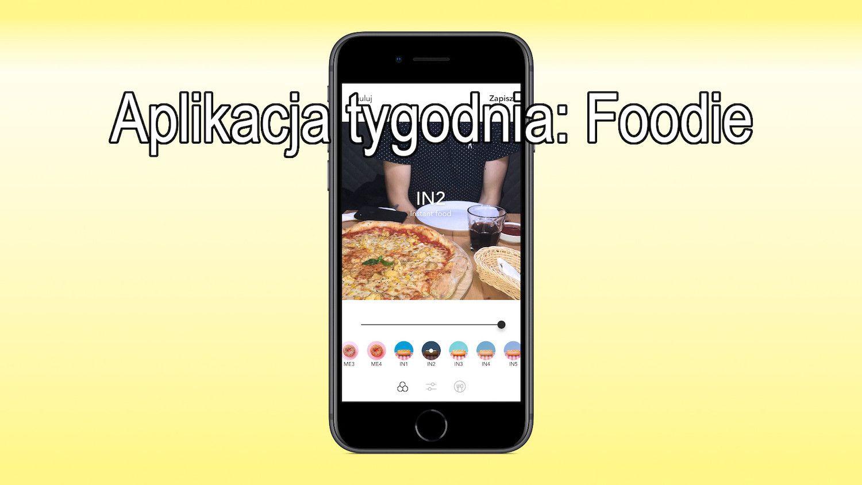 #7 Aplikacja tygodnia – Foodie, cykaj smaczne foty!