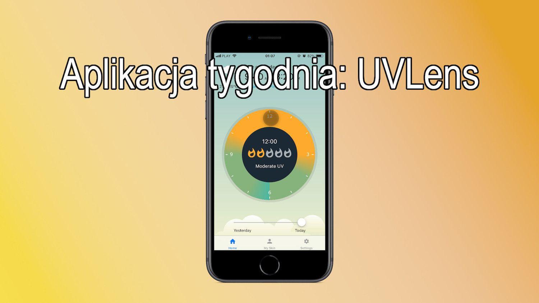 #9 Aplikacja tygodnia – UVLens, miej kontrolę nad promieniowaniem UV!