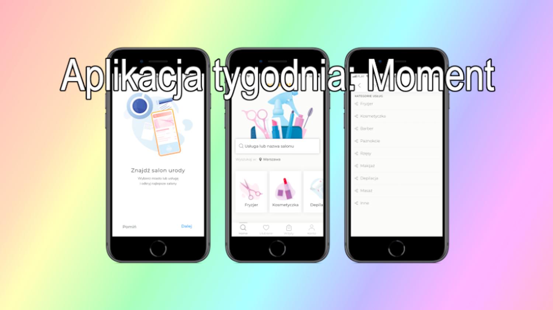 #18 Aplikacja tygodnia – Moment, zarezerwuj wizytę w… Moment!