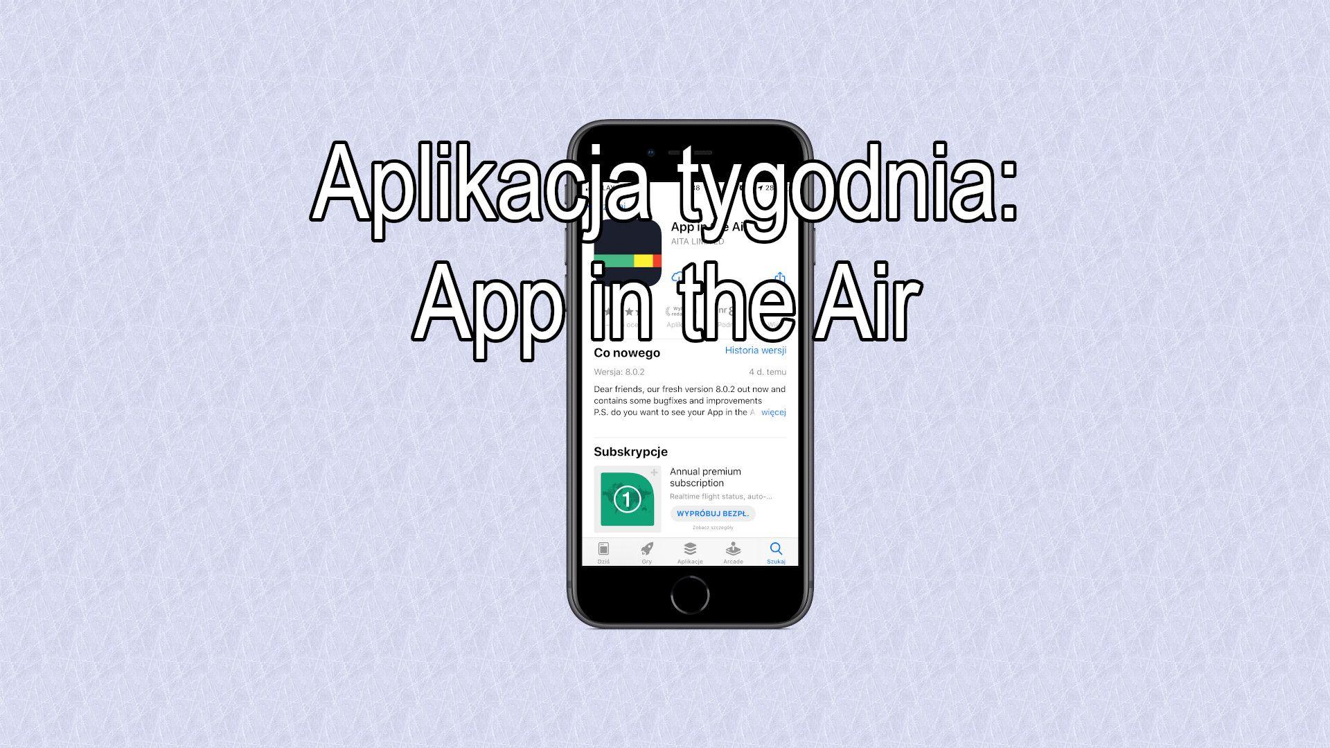 #19 Aplikacja tygodnia – App in the Air, lataj jak ptak!