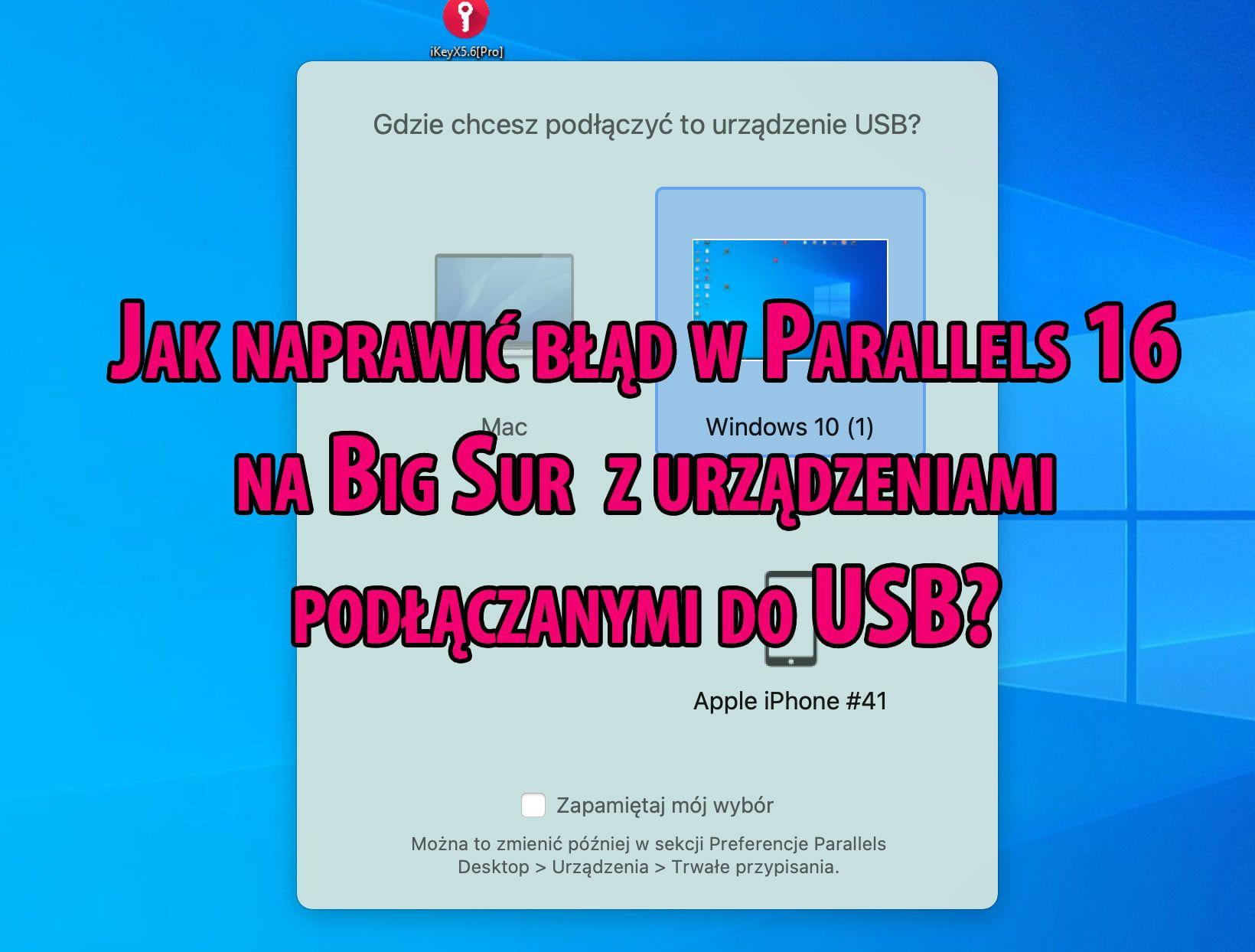 Jak naprawić błąd w Parallels 16 na Big Sur z urządzeniami podłączanymi do USB?