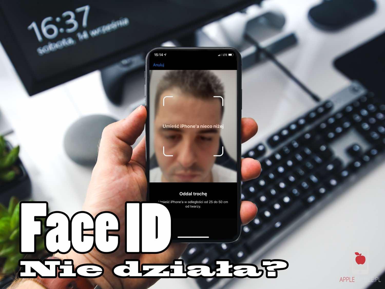 """Naprawa Face ID iPhone 12 / 11 / XS / X / Xr – Czy można naprawić Face ID w iPhone z komunikatem """"Umieść iPhone'a nieco niżej wyżej"""" lub kamera TrueDepth ma awarię?"""