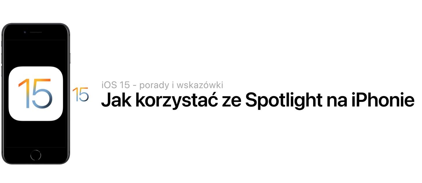 Jak korzystać z wyszukiwania Spotlight w iOS 15 na iPhonie