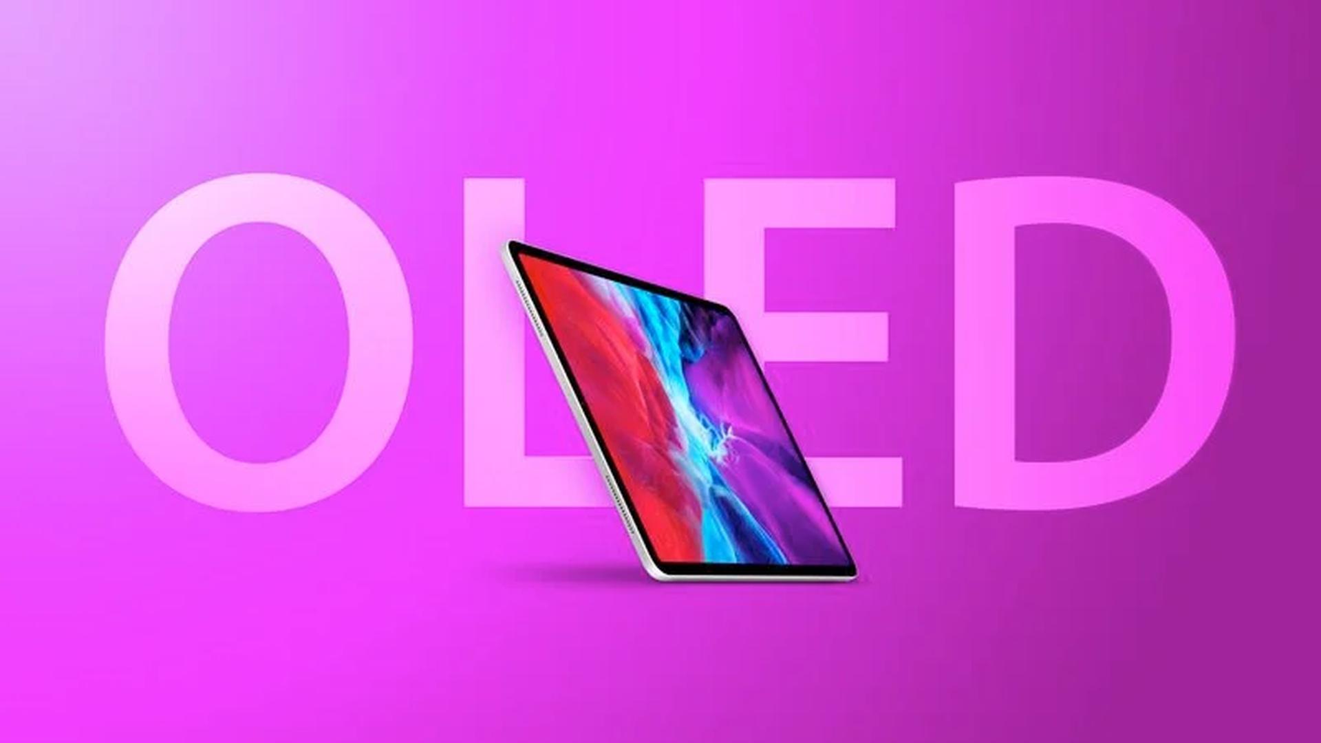 Następne generacje iPadów Pro mają posiadać ekrany OLED